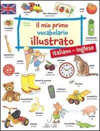 9788860234742: Il mio primo vocabolario illustrato. Italiano-inglese