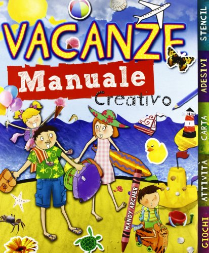 9788860235350: Vacanze. Manuale creativo