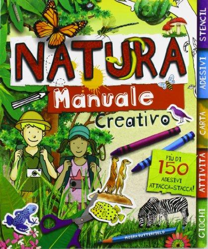 9788860235572: Natura. Manuale creativo. Con adesivi. Ediz. illustrata