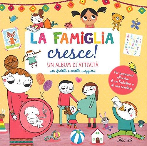 FAMIGLIA CRESCE! UN ALBUM DI ATTIVITA' PER: AA.VV.