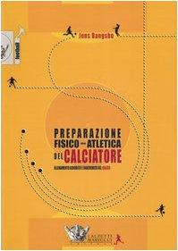 9788860280152: La preparazione fisico-atletica del calciatore. Allenamento aerobico e anaerobico nel calcio