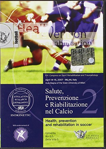 9788860281173: Salute, prevenzione e riabilitazione nel calcio. Con DVD