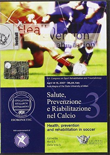 9788860281180: Salute, prevenzione e riabilitazione nel calcio. Con DVD