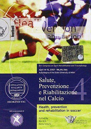 9788860281197: Salute, prevenzione e riabilitazione nel calcio. Con DVD