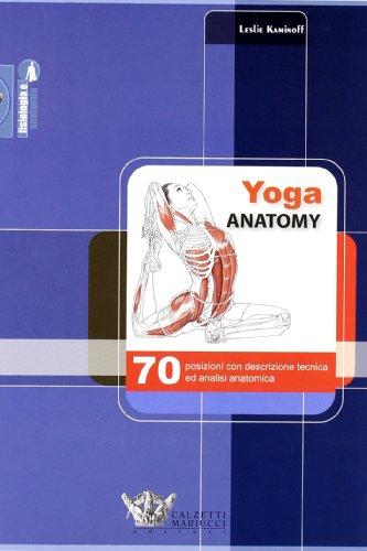 9788860281395: Yoga anatomy. 70 posizioni con descrizione tecnica ed analisi anatomica