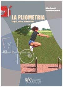 La pliometria. Origini, teoria, allenamento: Cometti, Gilles; Cometti,