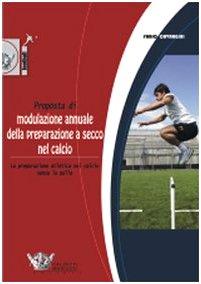 9788860281623: Proposta di modulazione annuale della preparazione a secco nel calcio