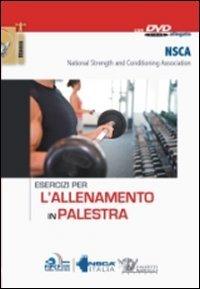9788860281654: Esercizi per l'allenamento in palestra. Con DVD