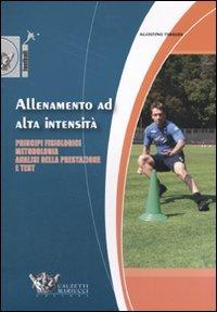 9788860281951: Allenamento ad alta intensità. Principi fisiologici, metodologia, analisi della prestazione e test