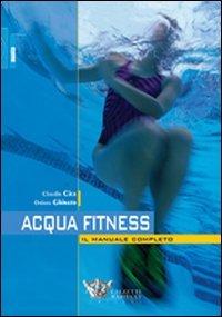 9788860282286: Acquafitness. Il manuale completo
