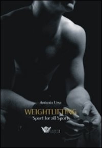 9788860282705: Weightlifting. Sport for all sports