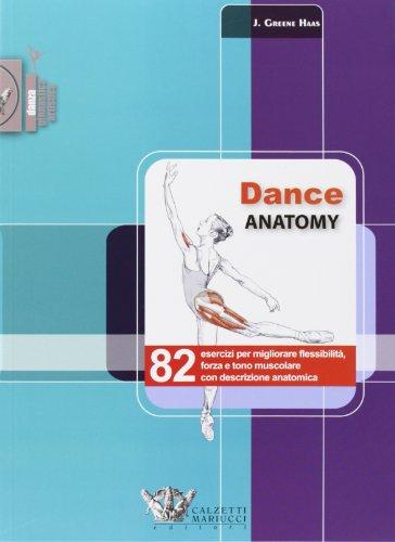 9788860283184: Dance anatomy. 82 esercizi per migliorare flessibilità, forza e tono muscolare con descrizione anatomica