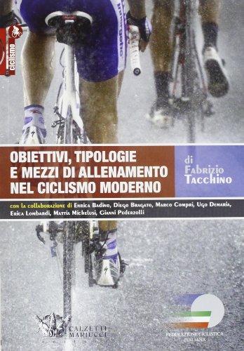 9788860283214: Obiettivi, tipologie e mezzi di allenamento nel ciclismo moderno