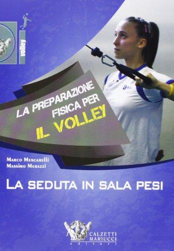 9788860283306: La preparazione fisica per il volley. La seduta in sala pesi. Con DVD
