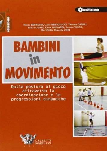 9788860283689: Bambini in movimento. Dalla postura al gioco attraverso la coordinazione e le progressioni dinamiche. Con DVD (Educazione motoria)