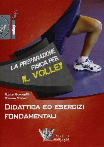 9788860283740: La preparazione fisica per il volley. Didattica ed esercizi fondamentali. Con DVD