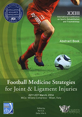 9788860284037: Football medicine strategies for joint & ligament injuries. 23° international Conference on sports rehabilitation and traumatology (Milano, 22-23 marzo 2014)