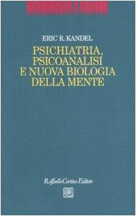 Psichiatria, psicoanalisi e nuova biologia della mente (9788860301055) by [???]