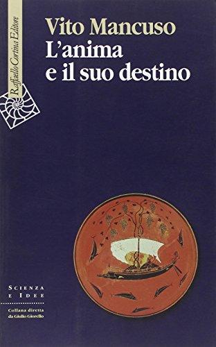 L'anima e il suo Destino: Con Una: Mancuso Vito