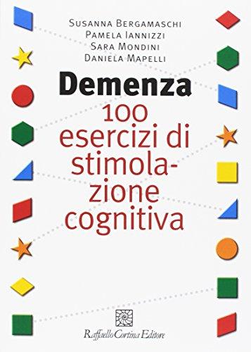 9788860301536: Demenza. 100 esercizi di stimolazione cognitiva. Con CD-ROM