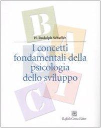 9788860301680: I concetti fondamentali della psicologia dello sviluppo