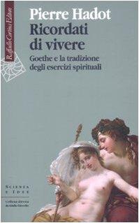 Ricordati di vivere. Goethe e la tradizione degli esercizi spirituali (886030251X) by [???]