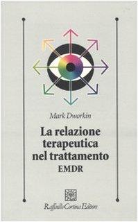 9788860303363: La relazione terapeutica nel trattamento EMDR