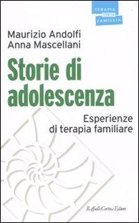 Storie di adolescenza. Esperienze di terapia familiare: Andolfi, Maurizio/ Mascellani,