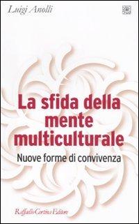 9788860303943: La sfida della mente multiculturale. Nuove forme di convivenza