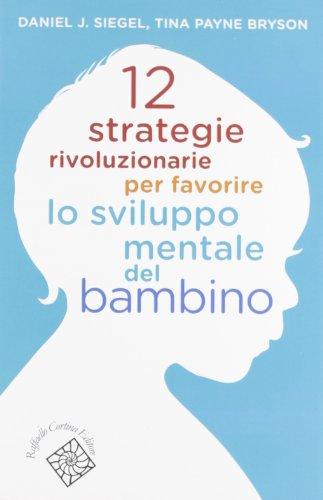 9788860304841: 12 strategie rivoluzionarie per favorire lo sviluppo mentale del bambino (Conchiglie)