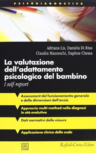 9788860305664: La valutazione dell'adattamento psicologico del bambino. I self-report