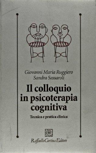 9788860305701: Il colloquio in psicoterapia cognitiva