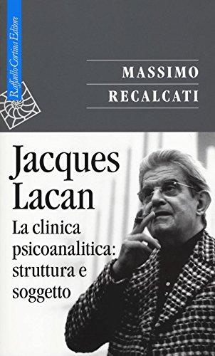 9788860307996: JACQUES LACAN. LA CLINICA PSIC