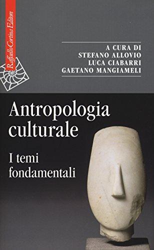9788860309945: Antropologia culturale. I temi fondamentali