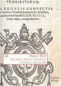 Storia dell'Indice. Il Vaticano e i libri proibiti.: Winkler,Heinrich August.