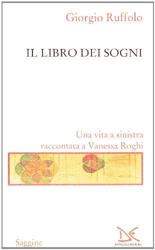 Il libro dei sogni.: Ruffolo, Giorgio