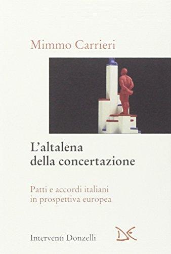 L'altalena della concertazione. Patti e accordi italiani: Mimmo Carrieri