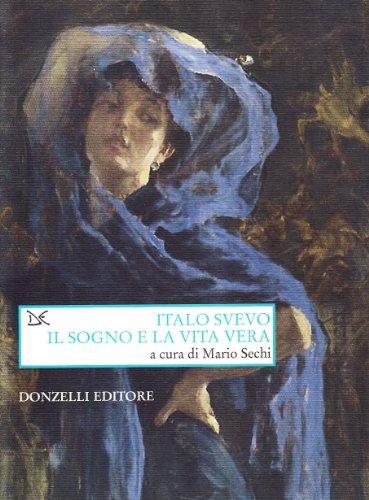 Italo Svevo. Il sogno e la vita
