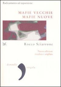 Mafie vecchie, mafie nuove. Radicamento ed espansione: Rocco Sciarrone