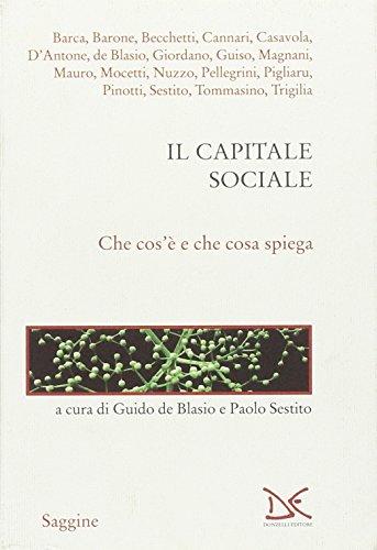 9788860366306: Il capitale sociale. Che cos'è e che cosa spiega