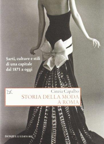 Storia della moda a Roma. Sarti, culture: Capalbo, Cinzia