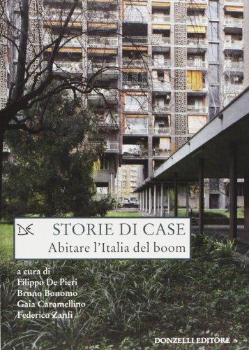 9788860368799: Storie di case. Abitare l'Italia del boom