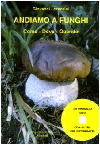 9788860376060: Andiamo a funghi. Come, dove, quando. Ediz. illustrata. Con DVD