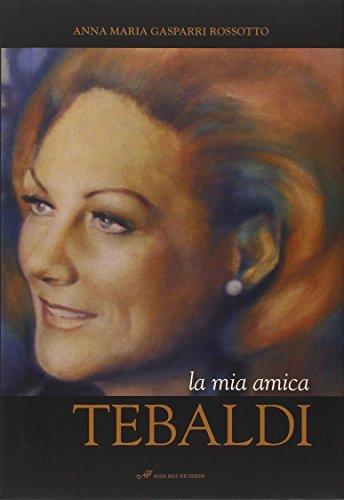 9788860391087: La mia amica Tebaldi (Edizioni speciali)