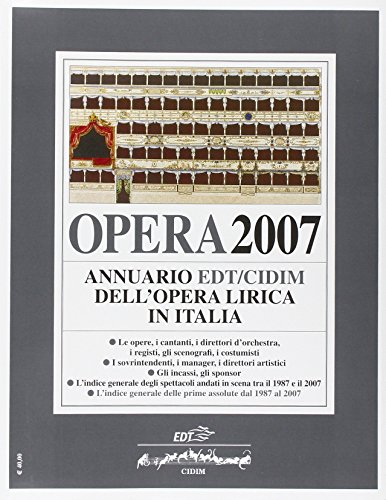 9788860401823: Opera 2007. Annuario dell'opera lirica in Italia