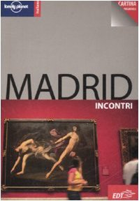 9788860402615: Madrid. Con cartina (Incontri/Lonely Planet)