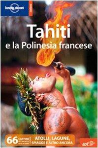 9788860404718: Tahiti e la Polinesia francese