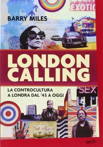 London calling. La controcultura a Londra dal '45 a oggi (886040794X) by Barry Miles