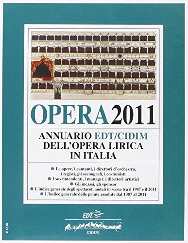 9788860407955: Opera 2011. Annuario EDT-CIDIM dell'opera lirica in Italia