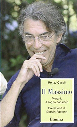 9788860410788: Il Massimo. Moratti, il sogno possibile